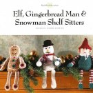Y320 Crochet PATTERN ONLY Christmas Shelf Sitters Elf Gingerbread Man & Snowman