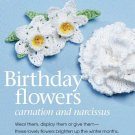 W155 Crochet PATTERN ONLY Birthday Flowers Carnation & Narcissus Patterns