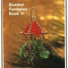 X756 Bead PATTERN Book ONLY Beaded Fantasies Book VI Christmas Ornaments
