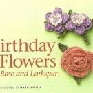 Y077 Crochet PATTERN ONLY Birthday Flowers Rose & Larkspur