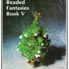 X269 Bead PATTERN Book ONLY Beaded Fantasies Book V Christmas Ornaments
