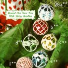 W016 Crochet PATTERN ONLY 6 Shiny Christmas Tree Ornament Bauble Cover Pattern