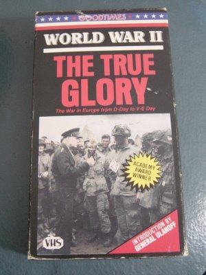 Goodtimes VHS World War II The True Glory   #301222
