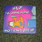 Garfield Help I'm Downloading and I Can't Get Up Mouse Pad #301396