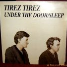 "TIREZ TIREZ 12"" UNDER THE DOOR MINIMAL SYNTH TUXEDOMOON"