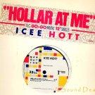 "ICEE HOTT RARE '85 GO GO DJ 12"" HOLLAR AT ME"