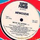 "NEWCLEUS OG'88 OLDSKOOL ELECTRO RAP 12"" WE'RE SO HYPED!"