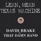 David Brake & That Damn Band Lean Mean Texas Machine CD
