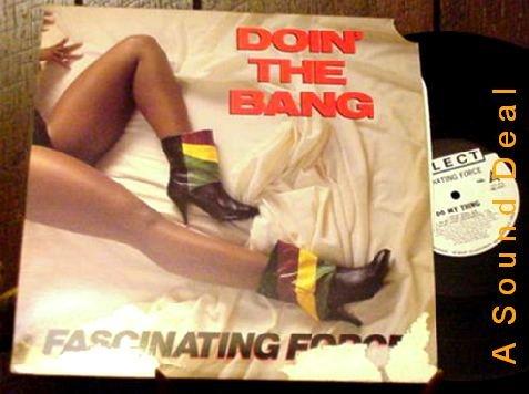 """FASCINATING FORCE OG '89 SELECT PS 12"""" DOIN' THE BANG"""
