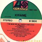 "KWAME THE MAN WE ALL KNOW & LOVE '89 NM DJ 12"" HIP HOP"