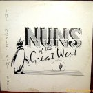 NUNS OF THE GREAT WEST '88 NY Private World Ain't Safe