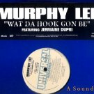"""MURPHY LEE OG'03 12"""" WAT DA HOOK GON BE"""
