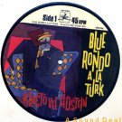 "BLUE RONDO A picture disc 7""KLACTOVEESEDSTEIN ASD"