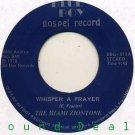 "MIAMI ZIONTONE Whisper a Prayer 7"" 45 gospel HEAR"
