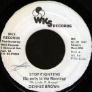 "Dennis Brown Stop Fighting So Early 7"" Scarce WKS Jamaica hear dub roots"