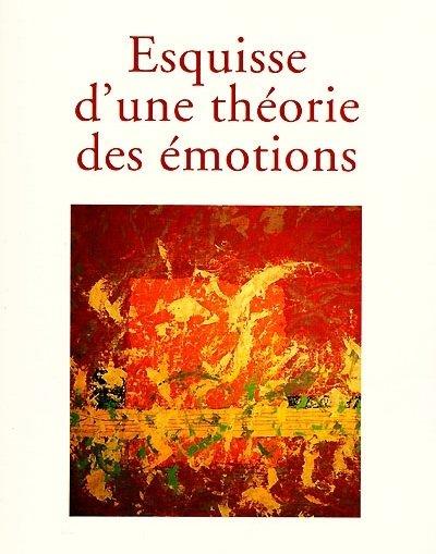 Jean Paul Sartre : Esquisse d'un Théorie des Emotions