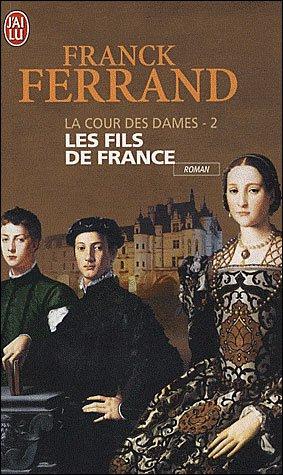 Ferrand, Franck : Les Fils De France