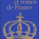 Phan, Bernard, Rois Et Reines De France