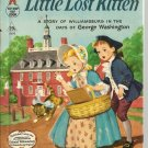 LIittle Lost Kitten - A Story of Williamsburg Tip top Elf Book  1956