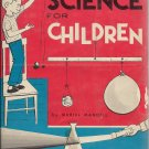 Science for Children - Muriel Mandell 1961 - Experiments for Chilldren
