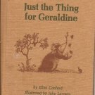 Just The Thing for Geraldine - 1974 First Edition