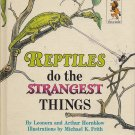 Reptiles Do The Strangest Things - Step-Up Book 1970