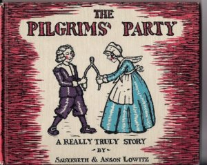 The Pilgrim's Party - A Really Truly Story - 1959 Vintage Childlres Book