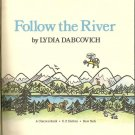 Follow the River - Lydia Dabcovich 1980 1st Edition-Children's Book