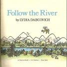 Follow the River - Lydia Dabcovich 1980 1st Edition-Children's Book