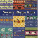 Nursery Rhyme Knits -Hats, Mittens, Scarves w/  Kids' Favorite Verses - Teresa Boyer