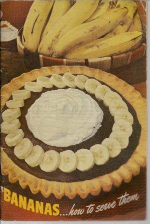 Bananas-How to Serve Them -1942 Cookbook -Fruit Dispatch Company - New York