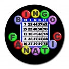 BINGO FANATIC Round Mousepad Office 25088552