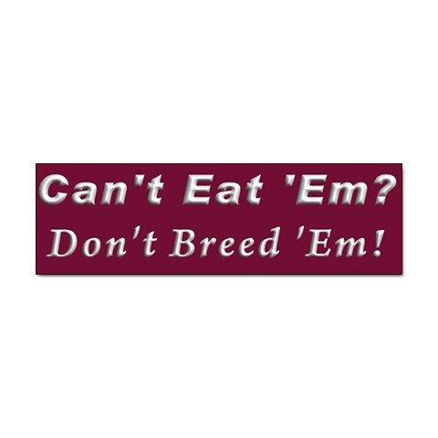 10 pack of DON'T BREED EM Car Bumper Stickers - TEN Bumper Stickers 27719165