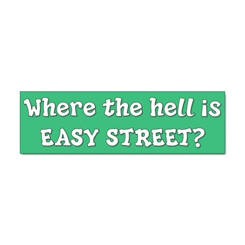 Funny Where is easy street Car Bumper Sticker - ONE Sticker 29016466