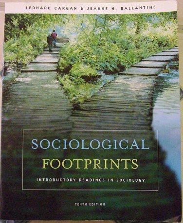 Sociological Footprints Tenth Edition by Leonard Cargan, Jeanne H. Ballantine