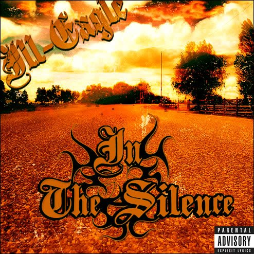 Ill Eagle - In The Silence