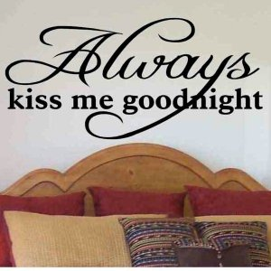 master bedroom wall quote decal Always Kiss Me Goodnight