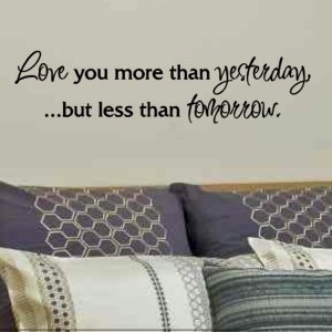 bed room wall quote decal Love you more than yesterday