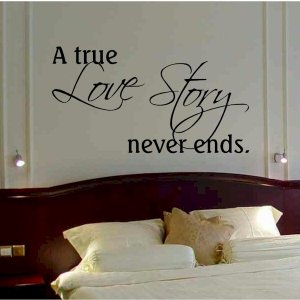 wall quote decal A true love story never ends bedroom wall love quote