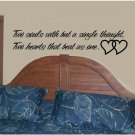 Wall quote decal Two souls with but a single thought Two hearts that beat as one