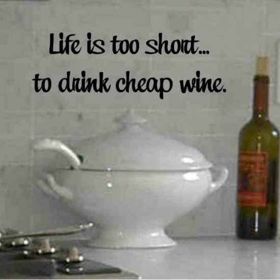 Wall quote decal life is too short to drink cheap wine for Wine decor for kitchen cheap