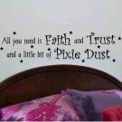 wall quote sticker decal All you need is Faith and Trust and a little pixie dust