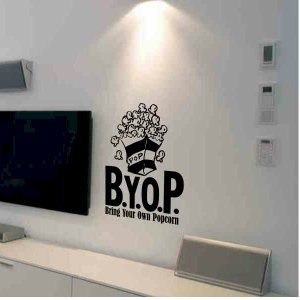 wall quote sticker decal Bring Your Own Popcorn home theater wall decor