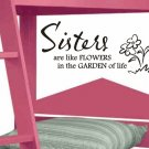 wall quote decal sticker Sisters are like flowers girls bedroom wall decor