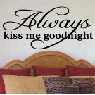wall quote sticker decal Always kiss me goodnight master bedroom wall decor