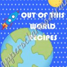 "Recipe Book 5"" X 7"" Size ~ Out of This World"