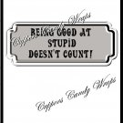 Being Good At Stupid....... ~ Candy Bar Wrapper