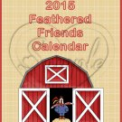 Farm Feathered Friends ~ CD Case 2015 Calendar