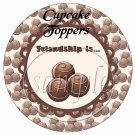 Chocolate Friendship  ~  Cupcake Pick & Toppers ~ Set of 1 Dozen