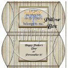 Best Dad Belongs to Me ~ Father's Day  ~ Pillow Box